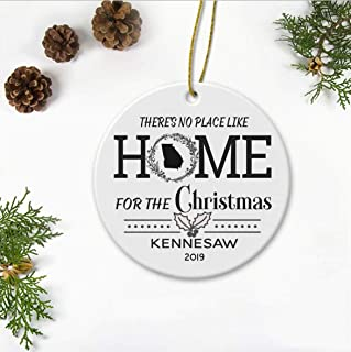 Christmas Tree Ornament Decorations 2019 - Theres No Place Like Home For The Christmas Kennesaw Georgia GA State - Happy Gift Ideas Ornament Ceramic 3
