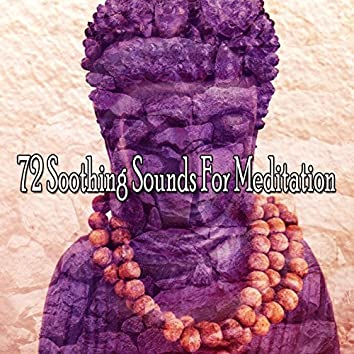 72 Soothing Sounds For Meditation