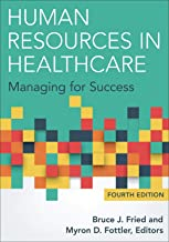 [Hardcover] [Bruce J. Fried] Human Resources in Healthcare: Managing for Success, Fourth Edition