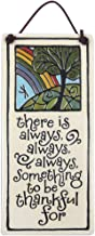 Modern Artisans Always Something to be Thankful for - American Handmade Ceramic Quote Plaque, 6-Inches