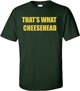 Green Green Bay Thats What Cheesehead T-Shirt