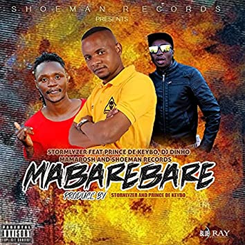 Mabarebare (feat. Dj stormlyzer, Dj dinho, Prince de keybo & Mamarosh)