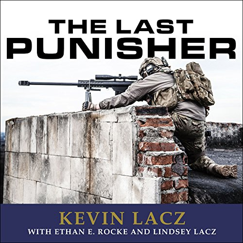 The Last Punisher     A SEAL Team Three Sniper's True Account of the Battle of Ramadi              By:                                                                                                                                 Kevin Lacz,                                                                                        Ethan E. Rocke,                                                                                        Lincy Lacz                               Narrated by:                                                                                                                                 Timothy Phillips                      Length: 8 hrs and 52 mins     2,388 ratings     Overall 4.6