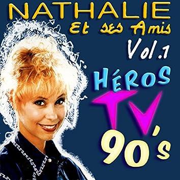 Nathalie et ses Amis - Héros TV 90's - Vol. 1