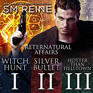 Preternatural Affairs, Books 1-3     Witch Hunt, Silver Bullet, and Hotter Than Helltown              By:                                                                                                                                 SM Reine                               Narrated by:                                                                                                                                 Jeffrey Kafer                      Length: 16 hrs and 6 mins     372 ratings     Overall 4.1
