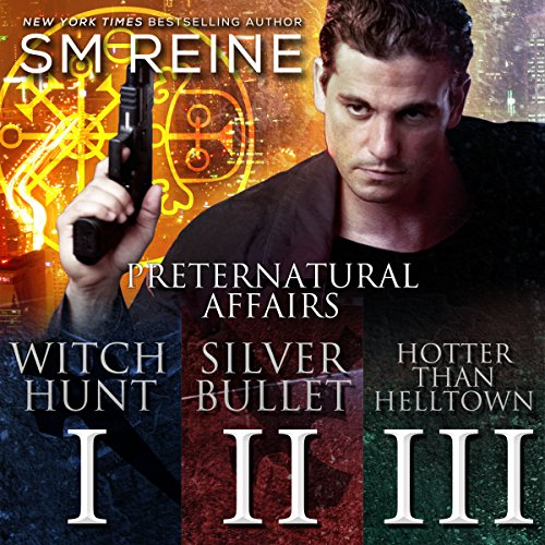 Preternatural Affairs, Books 1-3     Witch Hunt, Silver Bullet, and Hotter Than Helltown              By:                                                                                                                                 SM Reine                               Narrated by:                                                                                                                                 Jeffrey Kafer                      Length: 16 hrs and 6 mins     69 ratings     Overall 4.0