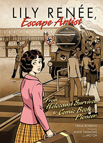 Lily Renée, Escape Artist: From Holocaust Survivor to Comic Book ...