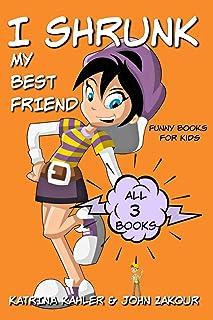 I Shrunk My Best Friend - All 3 Books - Funny Books for Kids