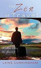 The Zen of Travel: Wisdom from the Journey (5) (Zen for Life)