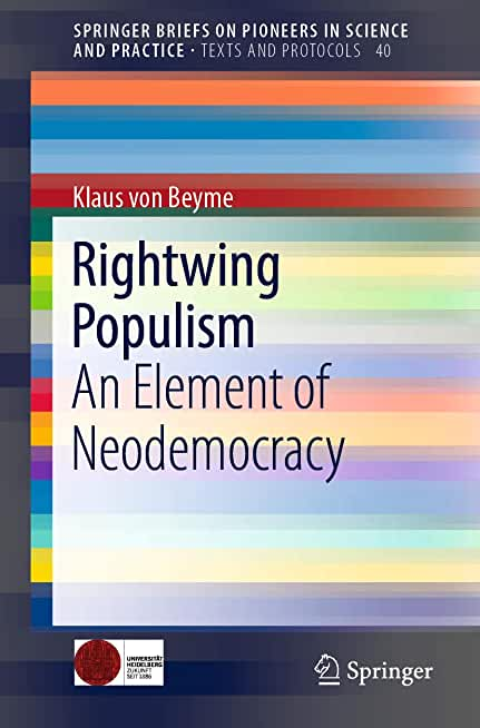 Rightwing Populism: An Element of Neodemocracy (SpringerBriefs on Pioneers in Science and Practice Book 40) (English Edition)