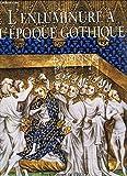 L'enluminure à l'époque gothique : 1200-1420