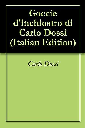 Goccie dinchiostro di Carlo Dossi