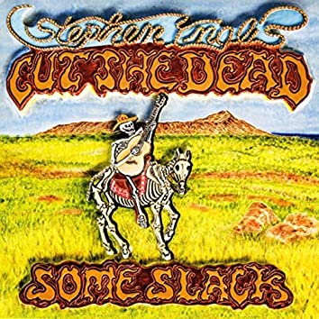 Cut the Dead Some Slack (Deluxe Edition)
