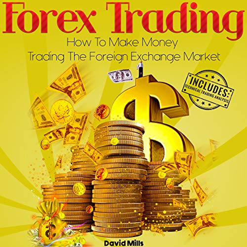 Forex Trading: How to Make Money Trading the Foreign Exchange Market audiobook cover art