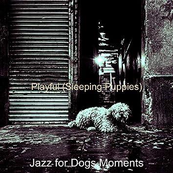 Playful (Sleeping Puppies)