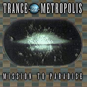 Trance-2- Metropolis / Mission To Paradise