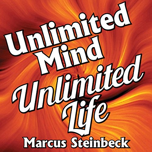 Unlimited Mind - Unlimited Life: Using the Power of Your Subconscious Mind to Shape the Future & Create Your Dreams audiobook cover art