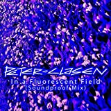 In a Fluorescent Field (Soundproof Mix)