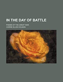 In the Day of Battle; Poems of the Great War