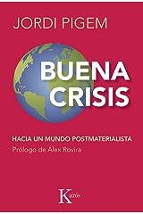BUENA CRISIS:Hacia un mundo postmaterialista (Ensayo) (Spanish Edition) Kindle Edition