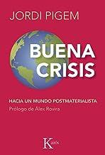 BUENA CRISIS:Hacia un mundo postmaterialista (Ensayo) (Spanish Edition)
