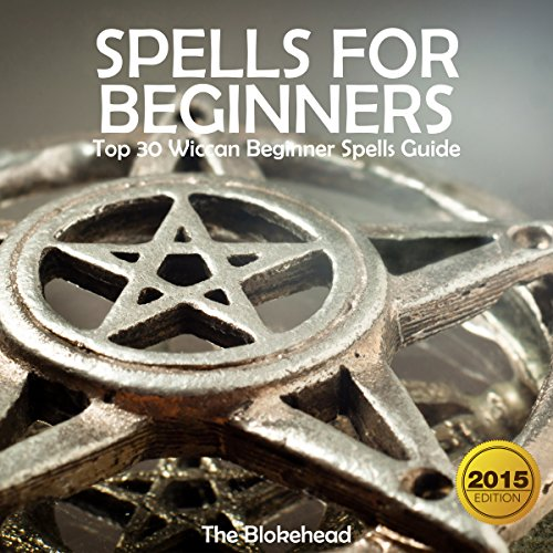Spells for Beginners: Top 30 Wiccan Beginner Spells Guide audiobook cover art