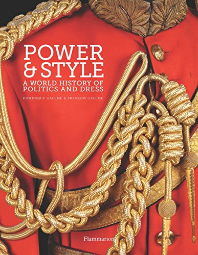 Image of Power and Style: A World History of Politics and Dress (Langue anglaise)
