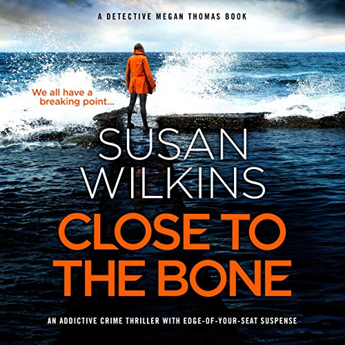 Close to the Bone Audiobook By Susan Wilkins cover art