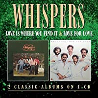Love Is Where You Find It / Love for Love by WHISPERS (2013-06-25)