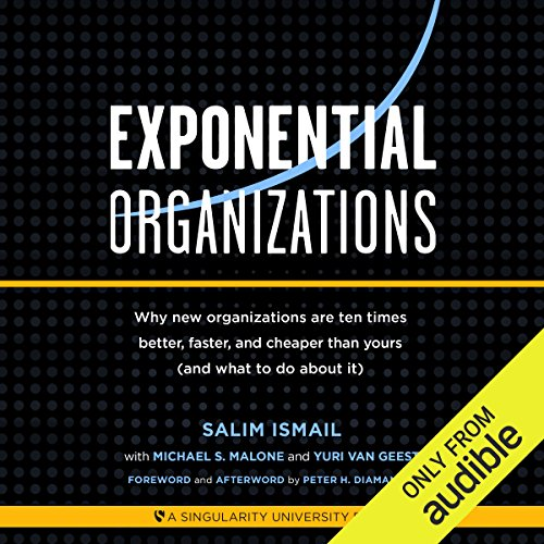 Exponential Organizations     New Organizations Are Ten Times Better, Faster, and Cheaper Than Yours (and What to Do About It)              By:                                                                                                                                 Salim Ismail,                                                                                        Yuri van Geest,                                                                                        Michael S. Malone,                   and others                          Narrated by:                                                                                                                                 Kevin Young                      Length: 11 hrs and 11 mins     1,212 ratings     Overall 4.5