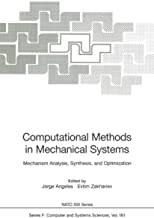 Computational Methods in Mechanical Systems: Mechanism Analysis, Synthesis, and Optimization (Nato ASI Subseries F: Book 161)