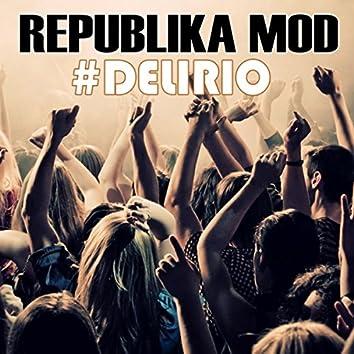 #delirio