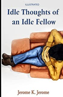 Idle Thoughts of an Idle Fellow Illustrated