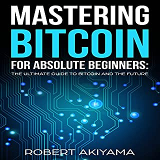 Mastering Bitcoin for Absolute Beginners cover art
