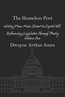 The Homeless Poet: Writing From Main Street to Capitol Hill: Influencing Legislation Through Poetry