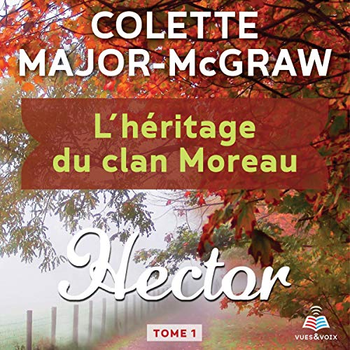 L'héritage du clan Moreau tome 1. Hector [The Legacy of the Clan Moreau, Book 1. Hector] audiobook cover art