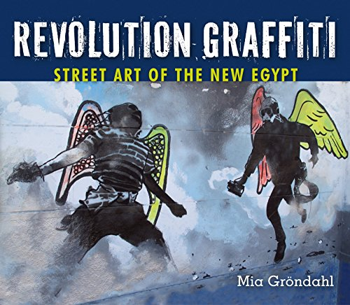 Compare Textbook Prices for Revolution Graffiti: Street Art of the New Egypt Illustrated Edition ISBN 9789774165764 by Gröndahl, Mia