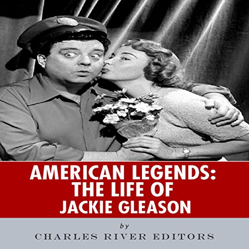 American Legends: The Life of Jackie Gleason audiobook cover art