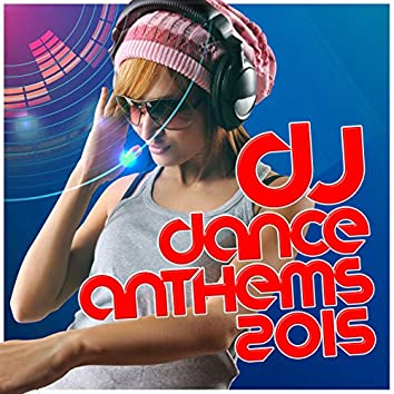 DJ Dance Anthems 2015