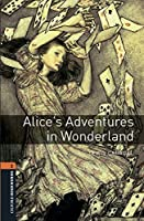 Oxford Bookworms Library: Level 2:: Alice's Adventures in Wonderland audio pack