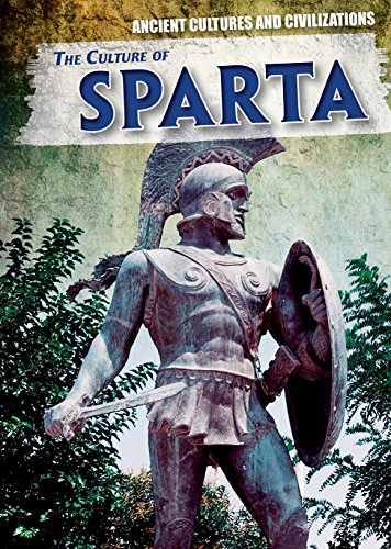 The Culture of Sparta (Ancient Cultures and Civilizations)