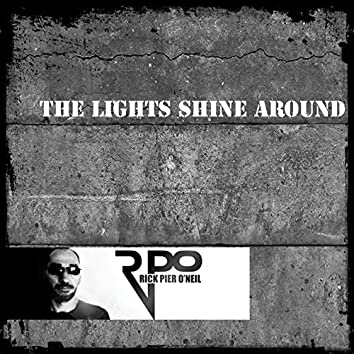 The Lights Shine Around