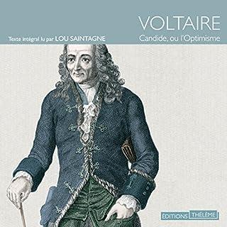Candide, ou l'optimisme                   De :                                                                                                                                 Voltaire                               Lu par :                                                                                                                                 Lou Saintagne                      Durée : 4 h et 6 min     5 notations     Global 4,4
