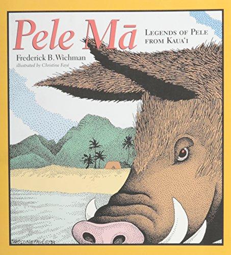 Pele Ma: Legends of Pele from Kaua'i