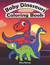 Baby Dinosaurs Coloring Book: Great Fun For Both Boys And Girls. Ideal Activity Book For Kids Ages 4-8