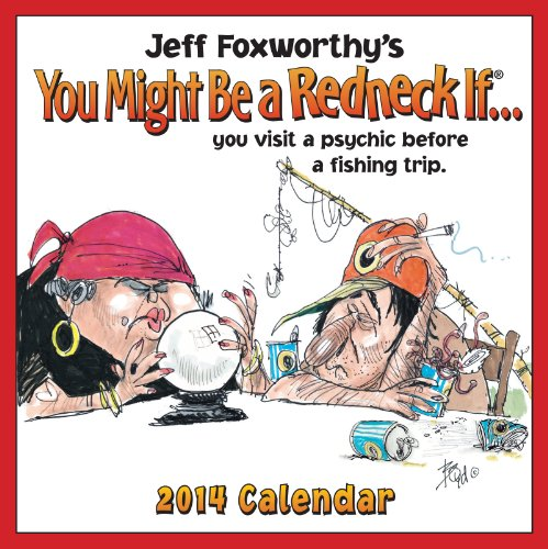 Jeff Foxworthy's You Might Be a Redneck If... 2014 Day-to-Day Calendar:
