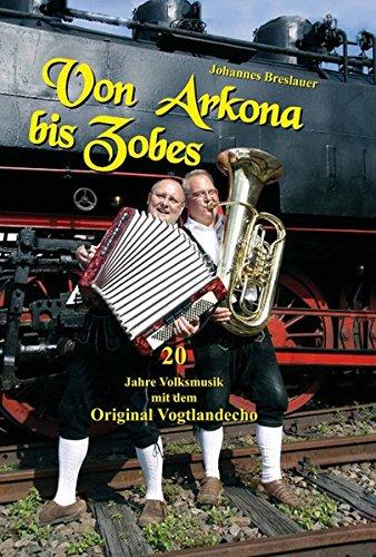 Von Arkona bis Zobes: 20 Jahre Volksmusik mit dem Original Vogtlandecho