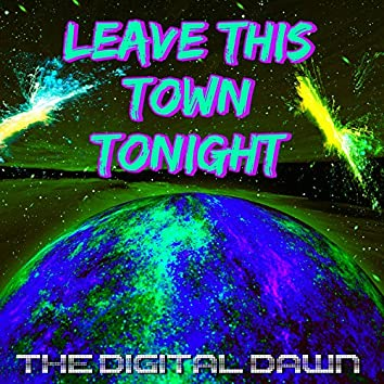 Leave This Town Tonight