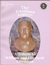 The Friedman Legacy: A Tribute to William and Elizabeth Friedman