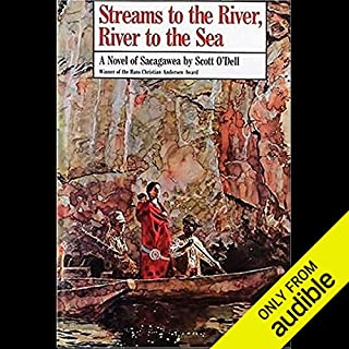Streams to the River, River to the Sea     A Novel of Sacagawea              By:                                                                                                                                 Scott O'Dell                               Narrated by:                                                                                                                                 Amanda Ronconi                      Length: 4 hrs and 50 mins     53 ratings     Overall 4.5
